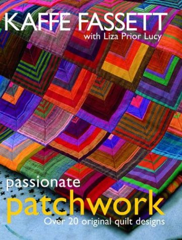 Passionate Patchwork: Over 20 Original Quilt Designs - Kaffe Fassett; Liaz Prior Lucy