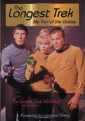 The Longest Trek: My Tour of the Galaxy - Grace Lee Whitney, Jim Denney