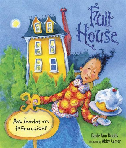 Full House: An Invitation to Fractions - Dayle Ann Dodds