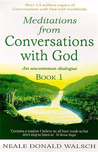 Meditations from Conversations with God: Bk. 1: An Uncommon Dialogue - Neale Donald Walsch