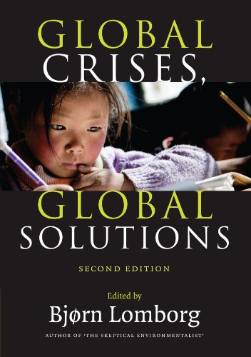 Global Crises, Global Solutions: Costs and Benefits - Bjorn Lomborg