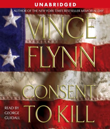 Consent to Kill: A Thriller - Vince Flynn