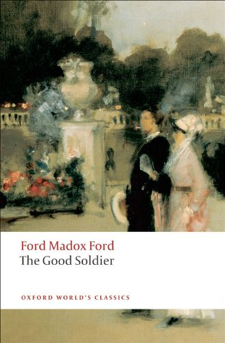 The Good Soldier: A Tale of Passion (Oxford World's Classics) - Ford Madox Ford