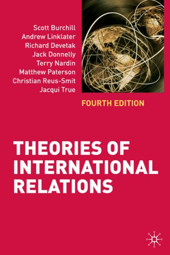 Theories of International Relations - Scott Burchill; Andrew Linklater; Richard Devetak; Jack Donnelly; Terry Nardin; Matthew Paterson; Christian Re