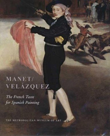 Manet/Vel?zquez: The French Taste for Spanish Painting (Metropolitan Museum of Art Series) - Gary Tinterow; Genevi?ve Lacambre