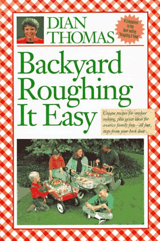 Backyard Roughing It Easy - Dian Thomas