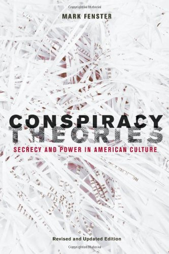 Conspiracy Theories: Secrecy and Power in American Culture - Mark Fenster