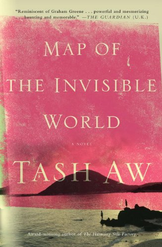 Map of the Invisible World: A Novel - Tash Aw