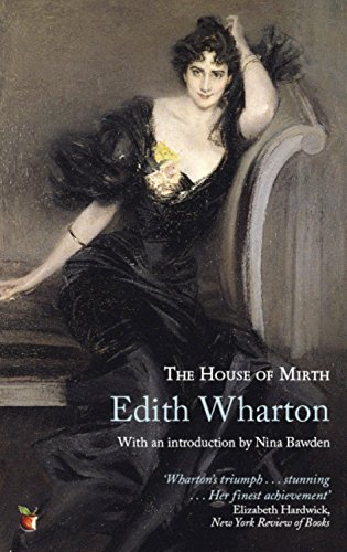 The House of Mirth - Edith Wharton; Nina Bawden