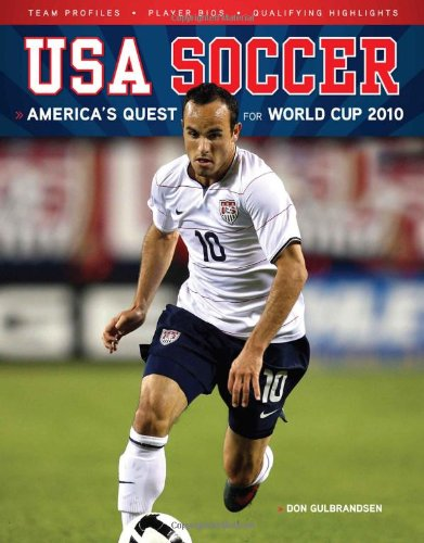USA Soccer: America's Quest for World Cup 2010 - Don Gulbrandsen