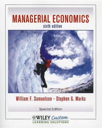 Managerial Economics, Sixth Edition for CSLB - William F. Samuelson; Stephen G. Marks