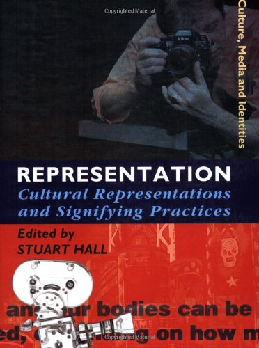 Representation: Cultural Representations and Signifying Practices - Stuart Hall