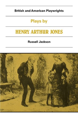 Plays by Henry Arthur Jones (British and American Playwrights) - Henry Arthur Jones