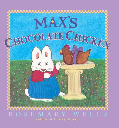 Max's Chocolate Chicken (Turtleback School  &  Library Binding Edition) (Max  &  Ruby) - Rosemary Wells