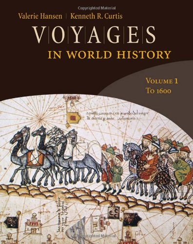 Voyages in World History, Volume 1 (Available Titles CourseMate) - Valerie Hansen; Kenneth Curtis