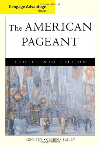 Cengage Advantage Books: The American Pageant - David Kennedy; Lizabeth Cohen