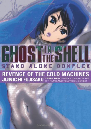 Ghost In The Shell - Stand Alone Complex Volume 2: Revenge Of The Cold Machines (v. 2) - Junichi Fujisaku