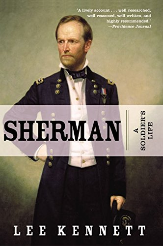 Sherman: A Soldier's Life - Lee B. Kennett