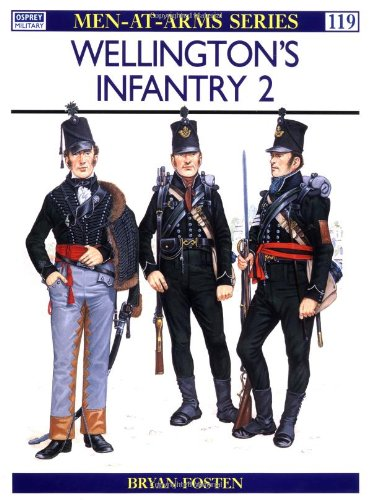 Wellington's Infantry (Men at Arms Series, 119) - Bryan Fosten