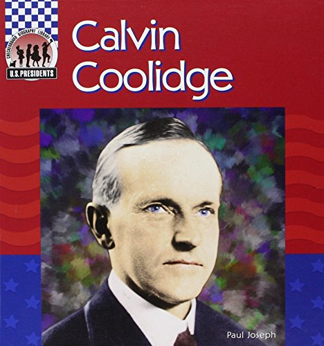 Calvin Coolidge (United States Presidents) - Paul Joseph