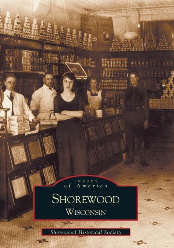 Shorewood, Wisconsin (WI) (Images of America) - Shorewood Historical Society