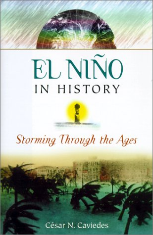 El Nino in History: Storming Through the Ages - Cesar N. Caviedes