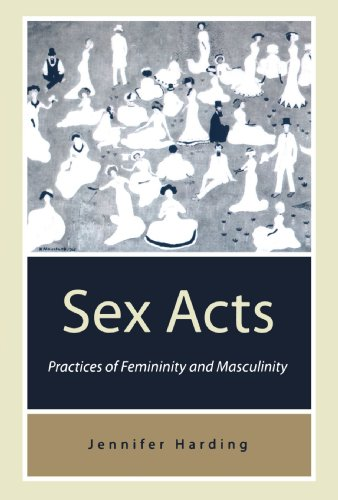 Sex Acts: Practices of Femininity and Masculinity - Jenny Harding