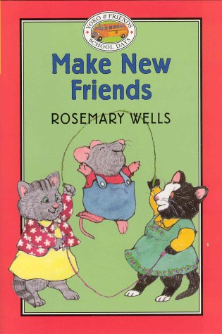 Yoko  &  Friends School Days: Make New Friends - Book #11 (Yoko and Friends--School Days) - Rosemary Wells