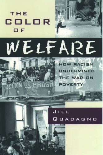 The Color of Welfare: How Racism Undermined the War on Poverty - Jill Quadagno