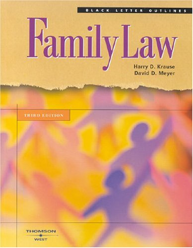 Krause and Meyer's Black Letter Outline on Family Law, 3rd Edition
