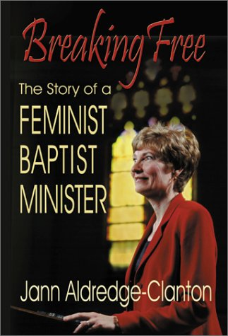 Breaking Free: The Story of a Feminist Baptist Minister