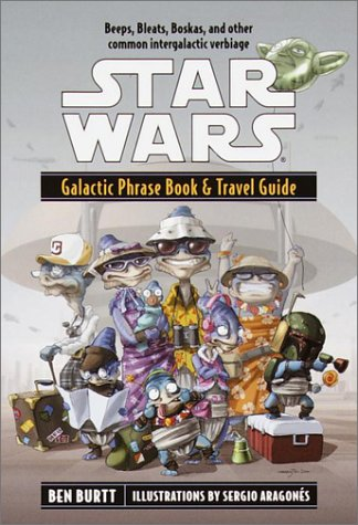 Galactic Phrase Book & Travel Guide: Beeps, Bleats, Boskas, and Other Common Intergalactic Verbiage (Star Wars) - Ben Burtt