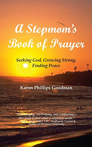 A Stepmom's Book of Prayer: Seeking God, Growing Strong, Finding Peace - Karon Phillips Goodman