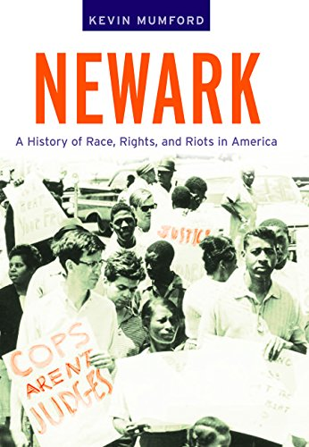 Newark: A History of Race, Rights, and Riots in America (American History and Culture) - Kevin Mumford