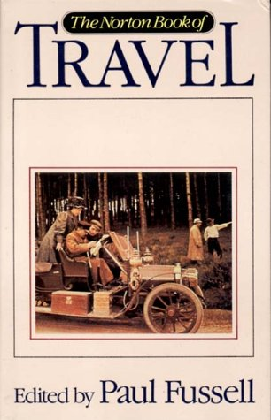 The Norton Book of Travel - Marco Polo; Thomas Hardy; Christopher Columbus; Pedro Vas de Caminha; Jonathan Swift; James Boswell; William B