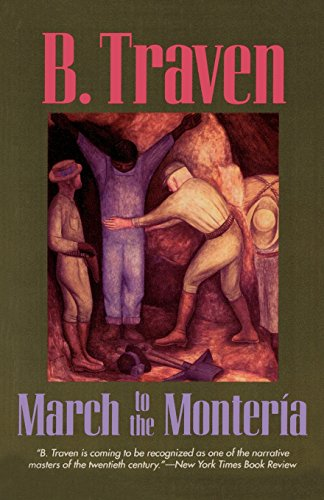 March to the Monteria (Jungle Novels) - B. Traven