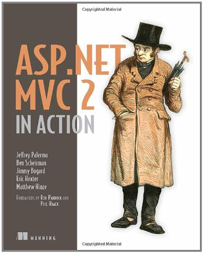 ASP.NET MVC 2 in Action - Jeffrey Palermo; Ben Scheirman; Jimmy Bogard; Eric Hexter; Matthew Hinze