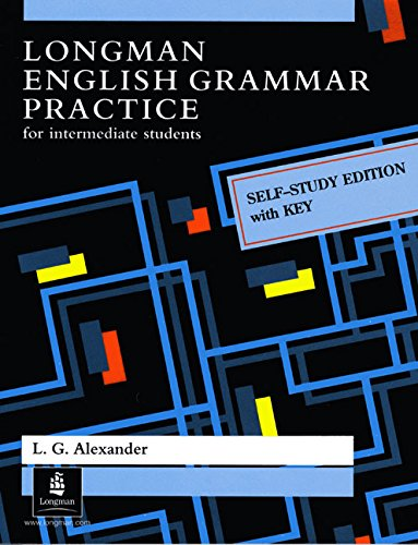 Longman English Grammar Practice with Key: Self-study Edition with Key (Grammar Reference) - L. G. Alexander