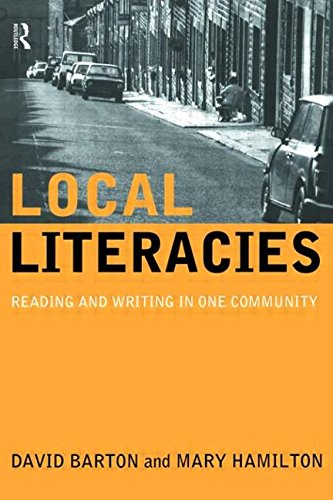 Local Literacies: Reading and Writing in One Community - David Barton; Mary Hamilton