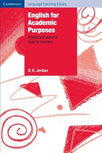 English for Academic Purposes: A Guide and Resource Book for Teachers (Cambridge Language Teaching Library) - R. R. Jordan