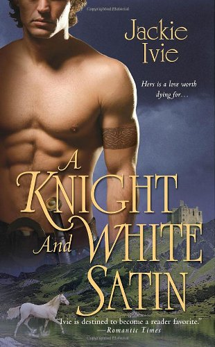 A Knight and White Satin (Zebra Historical Romance) - Jackie Ivie