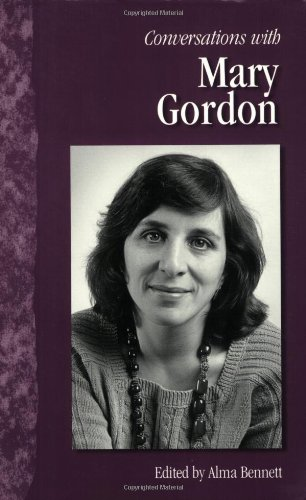 Conversations with Mary Gordon (Literary Conversations Series) - Alma Bennett