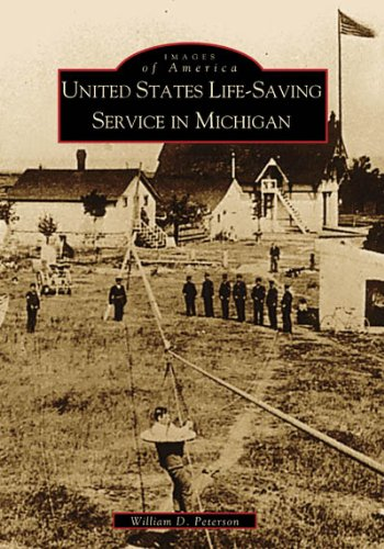 United  States  Life-Saving  Service  in  Michigan   (MI)   (Images  of  America) - William Peterson