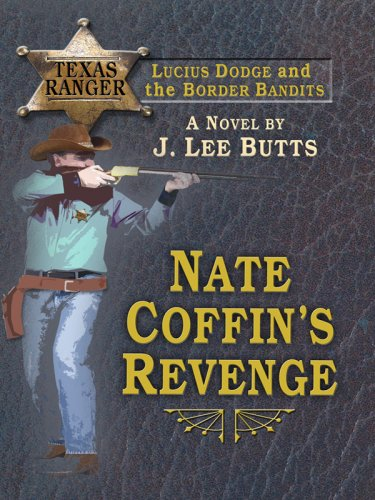 Nate Coffin's Revenge: Lucius Dodge and the Border Bandits (Wheeler Western) - J. Lee Butts