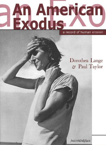 An American Exodus: A Record of Human Erosion - Paul Taylor; Dorothea Lange