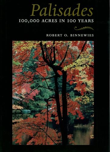 Palisades: 100,000 Acres in 100 Years (Hudson Valley Heritage) - Robert O. Binnewies