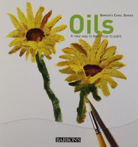 Oils: A New Way to Learn How to Paint (Barron's Easel Series) - Parramon Studios