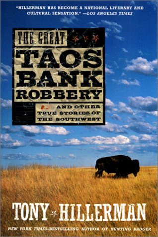 The Great Taos Bank Robbery: And Other True Stories of the Southwest - Tony Hillerman