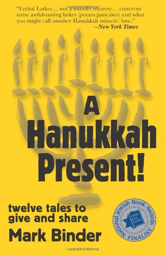 A Hanukkah Present!: twelve tales to give and share (Life in Chelm) (Volume 1) - Mark Binder