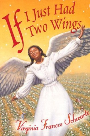 If I Just Had Two Wings - Virginia Frances Schwartz